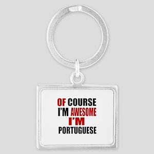 Of Course I Am Portuguese Landscape Keychain