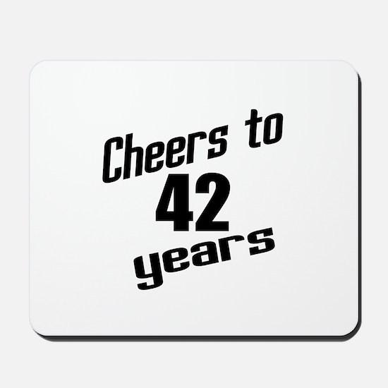 Cheers To 42 Years Mousepad