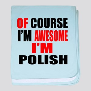 Of Course I Am Polish baby blanket