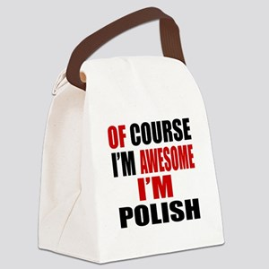 Of Course I Am Polish Canvas Lunch Bag