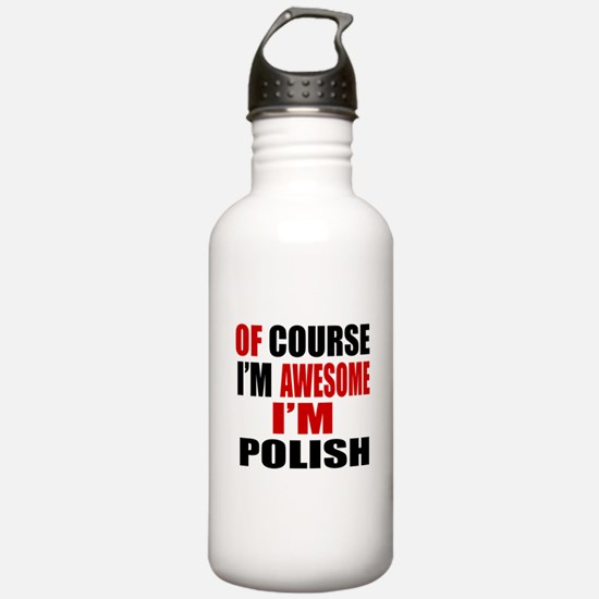 Of Course I Am Polish Water Bottle