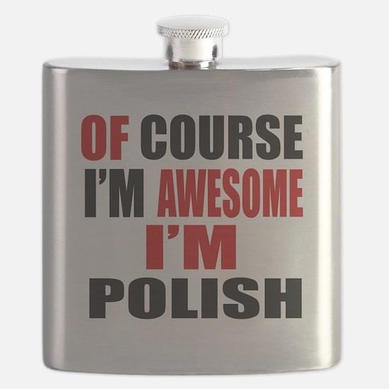 Of Course I Am Polish Flask