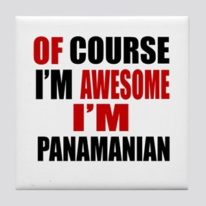 Of Course I Am Panamanian Tile Coaster