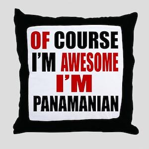 Of Course I Am Panamanian Throw Pillow