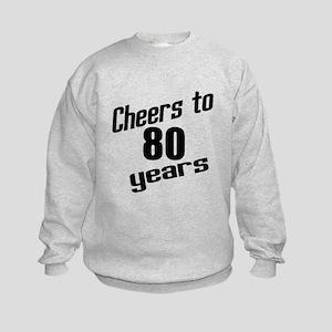 Cheers To 80 Years Kids Sweatshirt