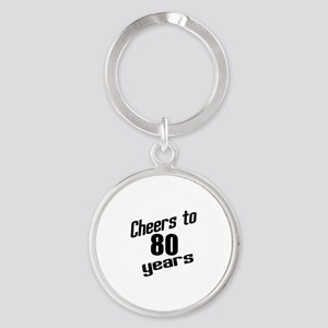 Cheers To 80 Years Round Keychain