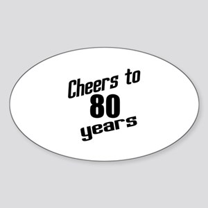 Cheers To 80 Years Sticker (Oval)