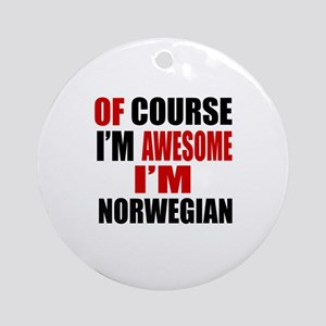 Of Course I Am Norwegian Round Ornament