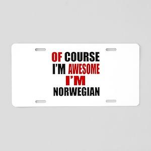 Of Course I Am Norwegian Aluminum License Plate