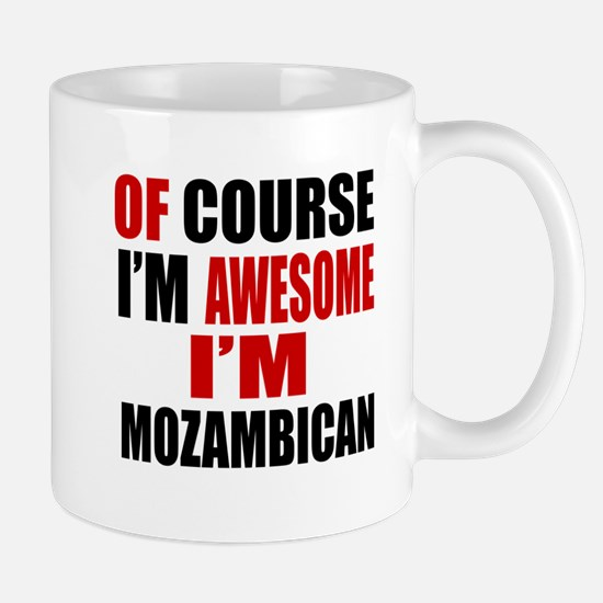 Of Course I Am Mozambican Mug