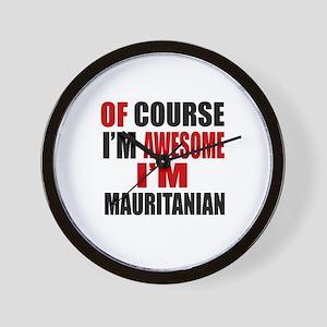 Of Course I Am Mauritanian Wall Clock
