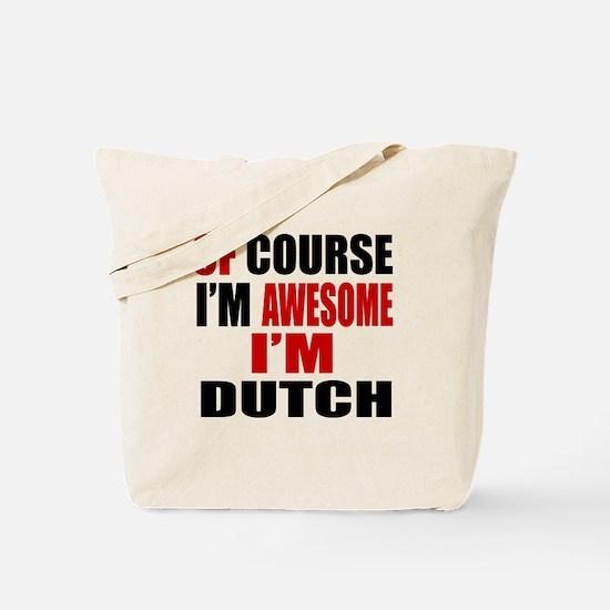 Of Course I Am Dutch Tote Bag