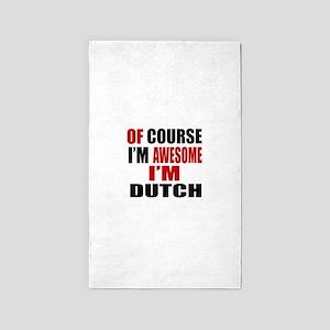 Of Course I Am Dutch Area Rug