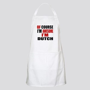Of Course I Am Dutch Apron