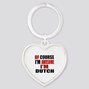 Of Course I Am Dutch Heart Keychain
