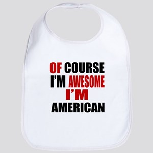 Of Course I Am American Bib
