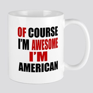 Of Course I Am American Mug