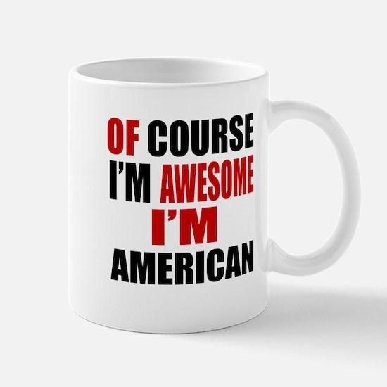 Of Course I Am American Mug