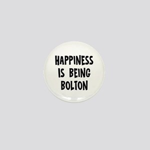 Happiness is being Bolton Mini Button