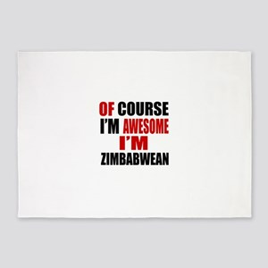 Of Course I Am Zimbabwean 5'x7'Area Rug