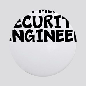 Trust Me, I'm A Security Engineer Round Orname