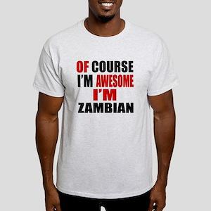 Of Course I Am Zambian Light T-Shirt