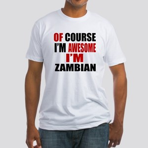 Of Course I Am Zambian Fitted T-Shirt