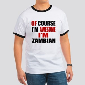 Of Course I Am Zambian Ringer T