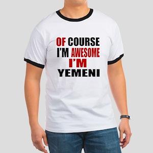 Of Course I Am Yemeni Ringer T