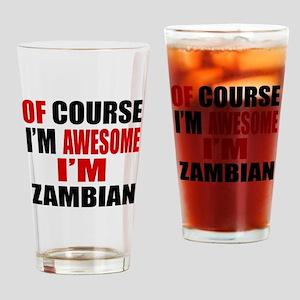 Of Course I Am Zambian Drinking Glass