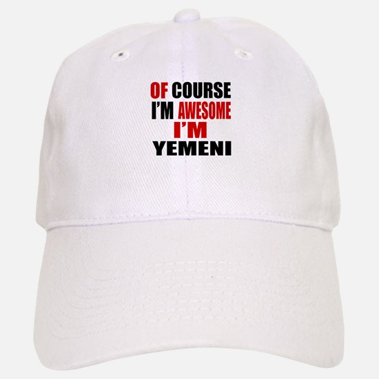 Of Course I Am Yemeni Baseball Baseball Cap
