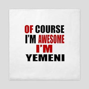 Of Course I Am Yemeni Queen Duvet