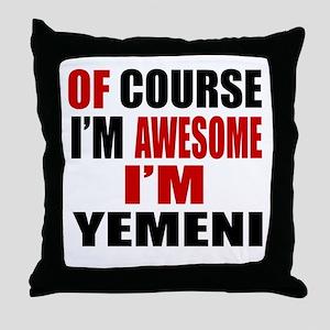 Of Course I Am Yemeni Throw Pillow