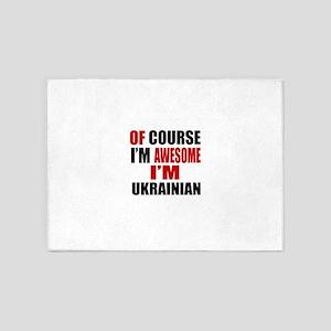 Of Course I Am Ukrainian 5'x7'Area Rug