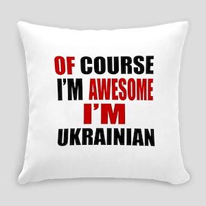 Of Course I Am Ukrainian Everyday Pillow