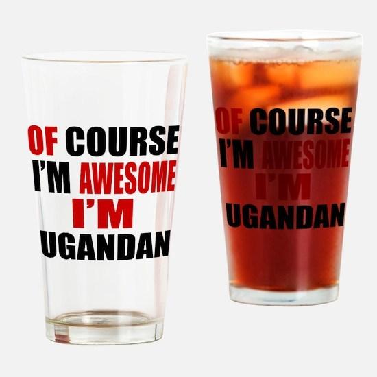 Of Course I Am Ugandan Drinking Glass