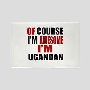 Of Course I Am Ugandan Rectangle Magnet
