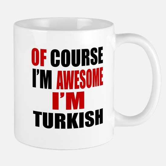 Of Course I Am Turkish Mug