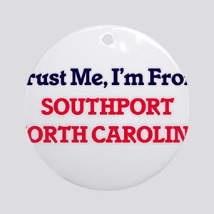 Trust Me, I'm from Southport North Round Ornament