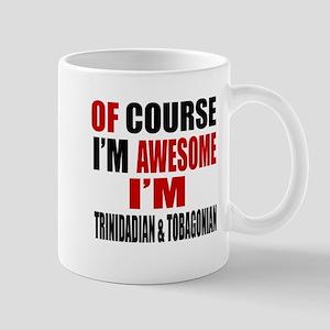 Of Course I Am Trinidadian & Tobagonian Mug