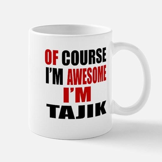 Of Course I Am Tajik Mug