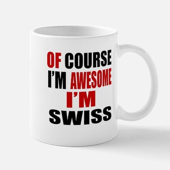Of Course I Am Swiss Mug