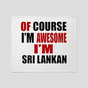 Of Course I Am Sri Lankan Throw Blanket