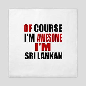 Of Course I Am Sri Lankan Queen Duvet
