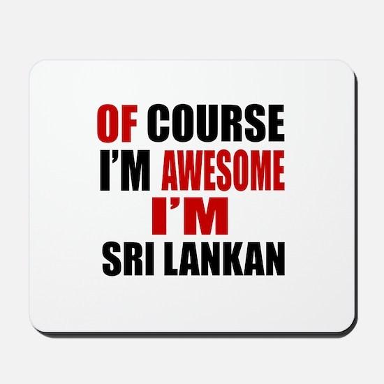 Of Course I Am Sri Lankan Mousepad