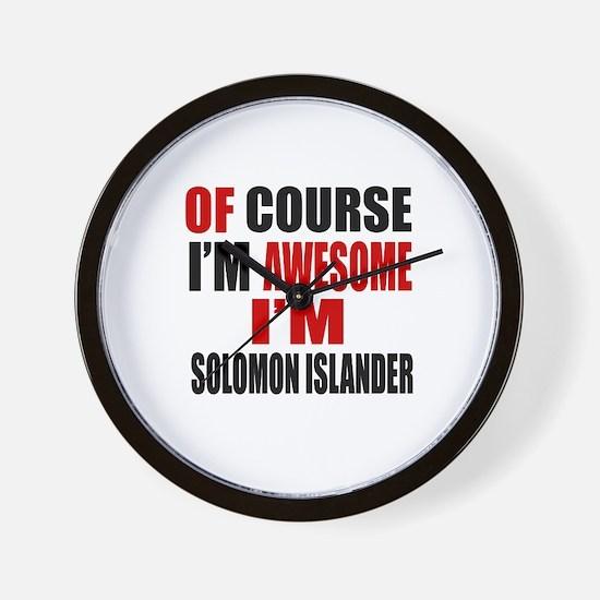 Of Course I Am Solomon Islander Wall Clock
