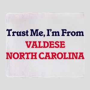 Trust Me, I'm from Valdese North Car Throw Blanket