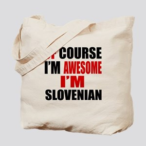 Of Course I Am Slovenian Tote Bag