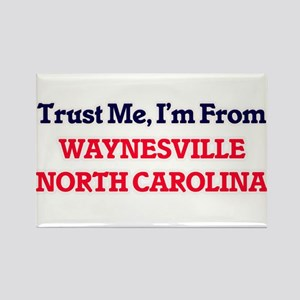Trust Me, I'm from Waynesville North Carol Magnets