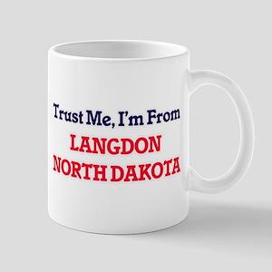 Trust Me, I'm from Langdon North Dakota Mugs